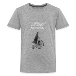 Life is like riding a bicycle - Kids' Premium T-Shirt