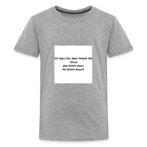 Its Only You Who Makes Me Smile - Kids' Premium T-Shirt