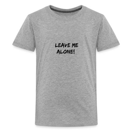 Leave Me Alone Merch - Kids' Premium T-Shirt