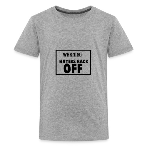 Back Off Haters - Kids' Premium T-Shirt