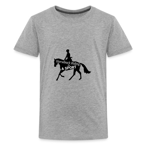 Horseback riding is a sport - Kids' Premium T-Shirt
