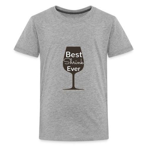 Alcohol Shrink Is The Best Shrink - Kids' Premium T-Shirt