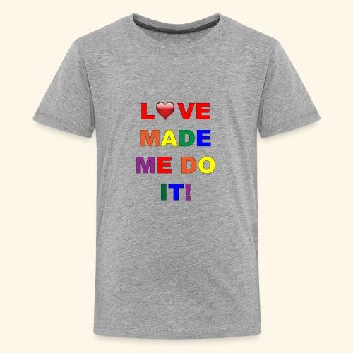 Love Made Me Do It Rainbow Colors - Kids' Premium T-Shirt