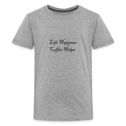 Life Happens - Kids' Premium T-Shirt