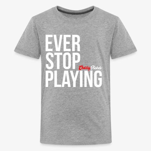 Ever Stop Play - Kids' Premium T-Shirt