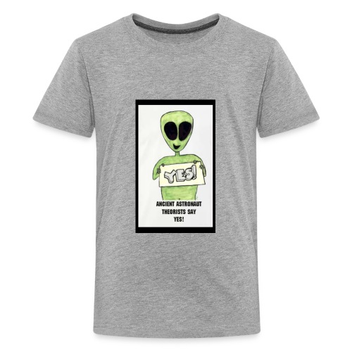 ANCIENT ASTRONAUT THEORISTS SAY YES ALIEN HISTORY - Kids' Premium T-Shirt