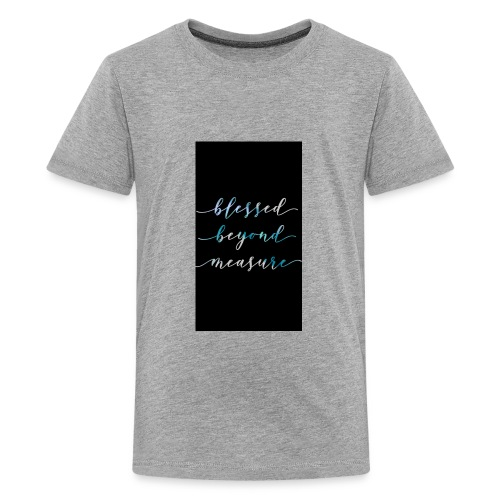 Blessed Beyond Measure - Kids' Premium T-Shirt