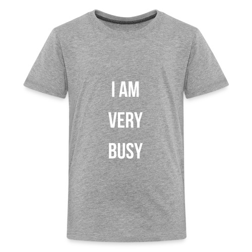 I AM VERY BUSY TODDLER & BABY WHITE FONT COLLECTIO - Kids' Premium T-Shirt