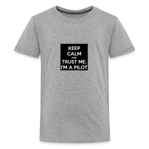 KEEP CALM AND TRUST ME, I'M PILOT - Kids' Premium T-Shirt