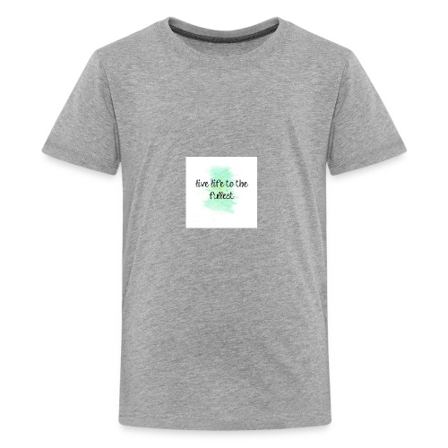 114497 Live Life To The Fullest - Kids' Premium T-Shirt