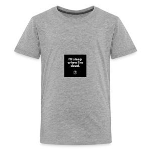 I'll sleep when I'm dead - Kids' Premium T-Shirt