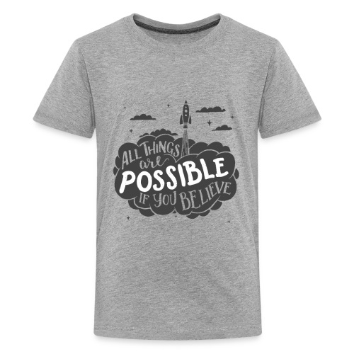 ALL THINGS ARE POSSIBLE TYPOGRAPHY PRINT IN BLACK - Kids' Premium T-Shirt