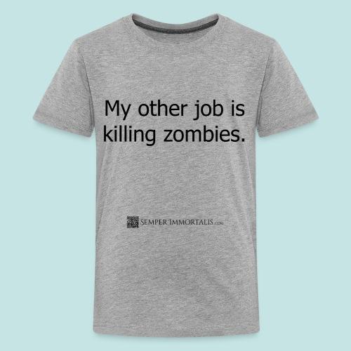 Job is killing zombies (black) - Kids' Premium T-Shirt