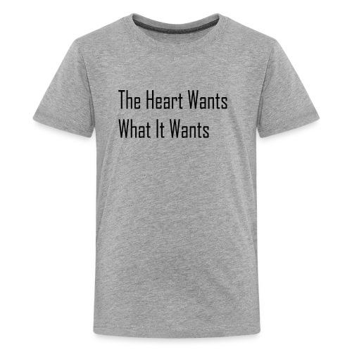 The Heart Wants What It Wants T-Shirt - Kids' Premium T-Shirt