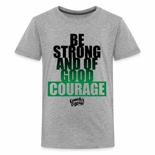 BE STRONG AND OF GOOD COURAGE BOLD [BLACK] - Kids' Premium T-Shirt