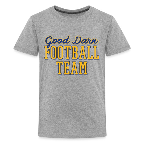 Good Darn Football Team - Kids' Premium T-Shirt