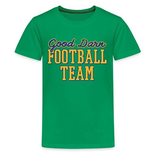 Good Darn Football Team - Kids' Premium T-Shirt