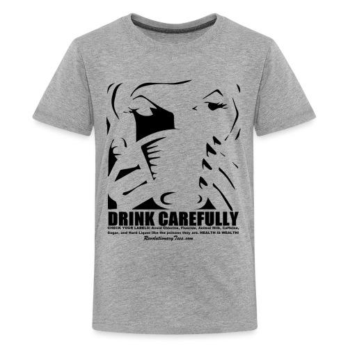 Drink Carefully - Kids' Premium T-Shirt