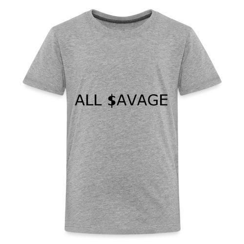 ALL $avage - Kids' Premium T-Shirt