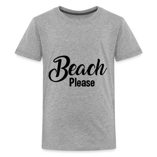 Beach Please - Kids' Premium T-Shirt