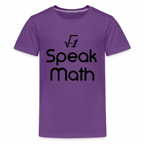 i Speak Math - Kids' Premium T-Shirt