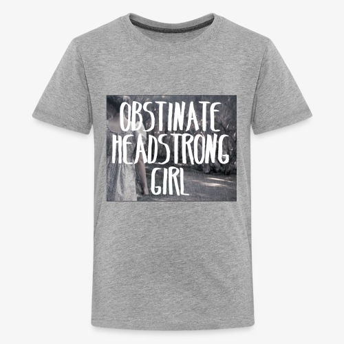 Obstinate Headstrong Girl - Kids' Premium T-Shirt