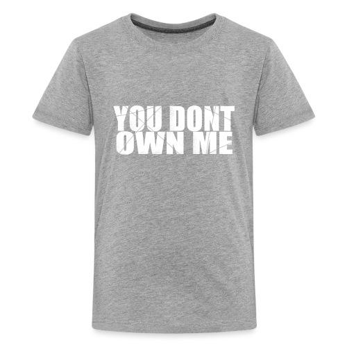 You don't own me white - Kids' Premium T-Shirt