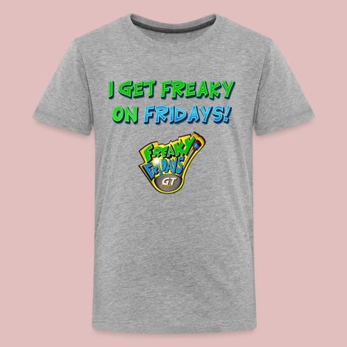 I Get Freaky on Fridays - Kids' Premium T-Shirt