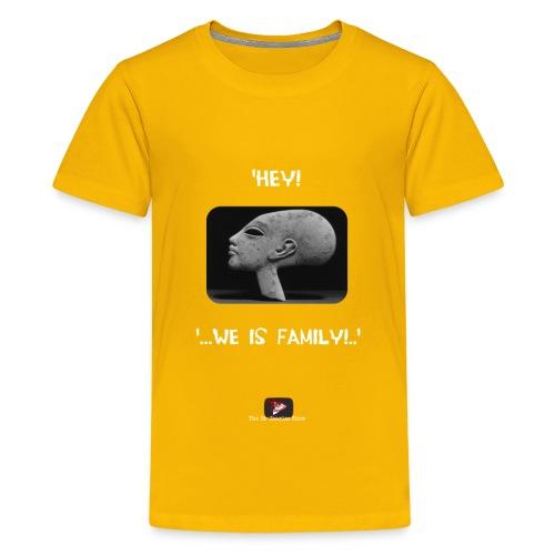 Hey, we is family! - Kids' Premium T-Shirt