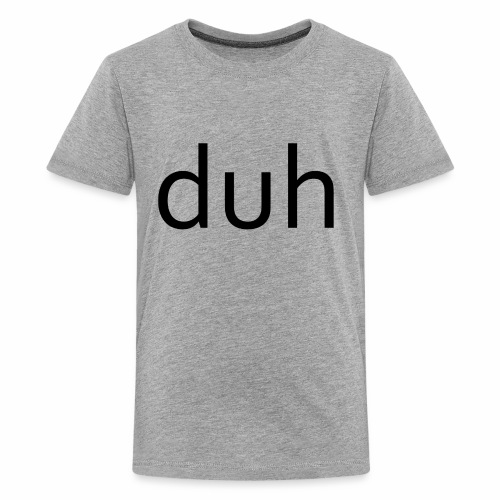 duh black - Kids' Premium T-Shirt