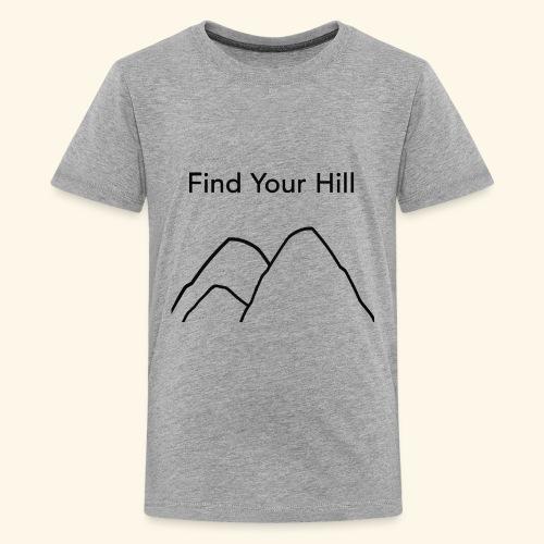 Find Your Hill - Kids' Premium T-Shirt