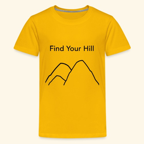 Find Your Hill - Kids' Premium T-Shirt