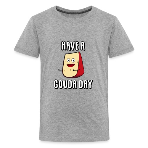 Have A Gouda Day - Kids' Premium T-Shirt