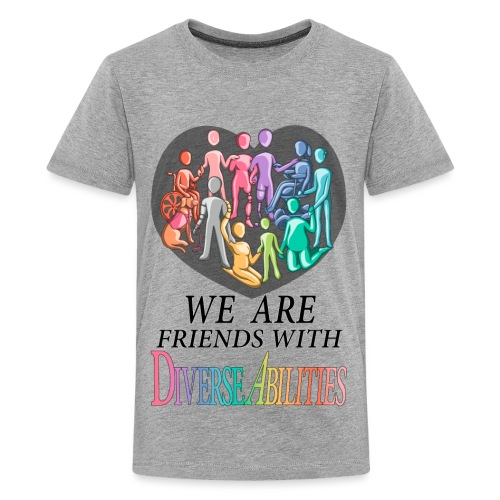 We Are Friends With DiverseAbilities - Kids' Premium T-Shirt