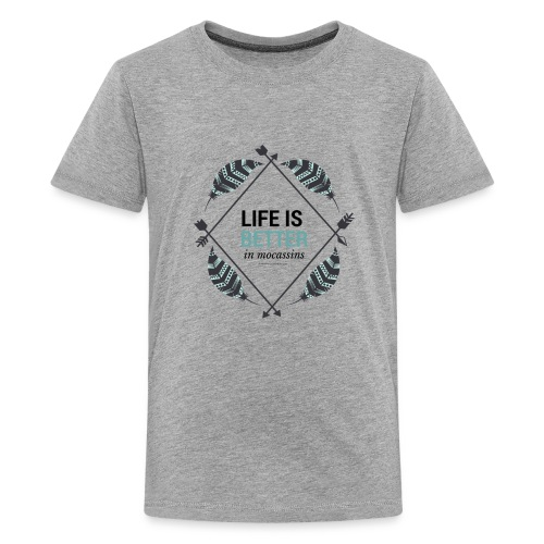 Life is Better in Mocassins - Kids' Premium T-Shirt