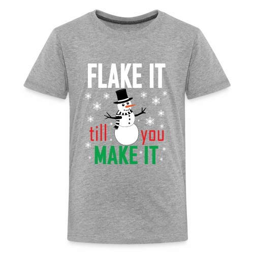 Flake It Till You Make Funny Snowman & Snowflakes - Kids' Premium T-Shirt