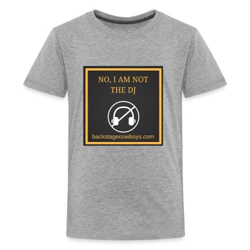 NOT THE DJ - Kids' Premium T-Shirt