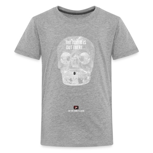 The Tooth is Out There! - Kids' Premium T-Shirt