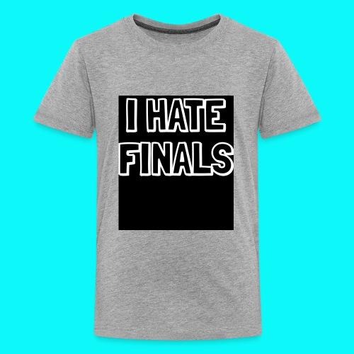 I HATE FINALS - Kids' Premium T-Shirt