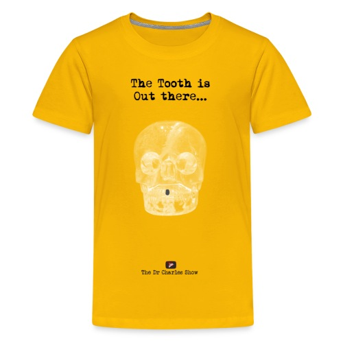 The Tooth is Out There OFFICIAL - Kids' Premium T-Shirt