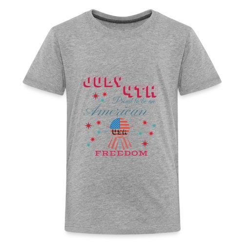 July 4th Proud to be an American - Kids' Premium T-Shirt