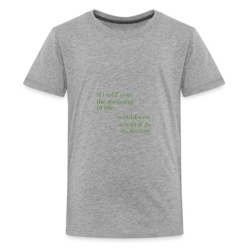 meaning of life - Kids' Premium T-Shirt
