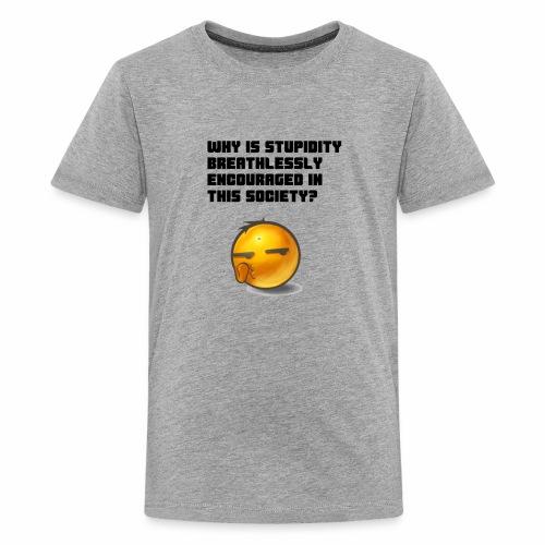 Breathless Stupidity - Kids' Premium T-Shirt