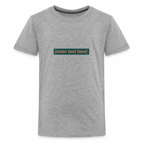 [enter text here] logo print - Kids' Premium T-Shirt