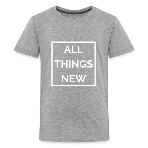 All Things New - Kids' Premium T-Shirt