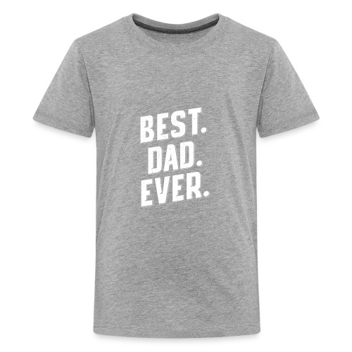 BEST DAD EVER BEST GIFT FOR FATHER DAY, BEST PAPA - Kids' Premium T-Shirt