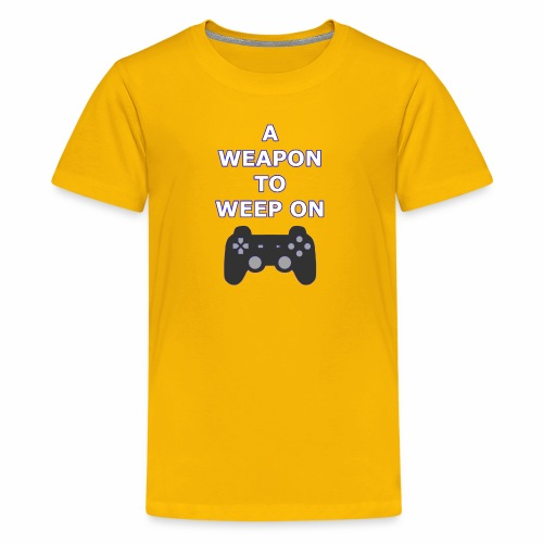A Weapon to Weep On - Kids' Premium T-Shirt