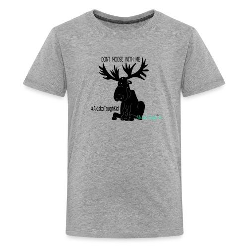 Alaska Dont Moose With Me - Kids' Premium T-Shirt
