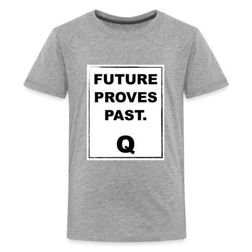 FUTURE PROVES PAST Qanon - Kids' Premium T-Shirt