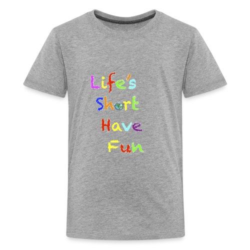 Life's Short Have Fun Moto Shirt - Kids' Premium T-Shirt